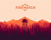 The Hype Train – Firewatch