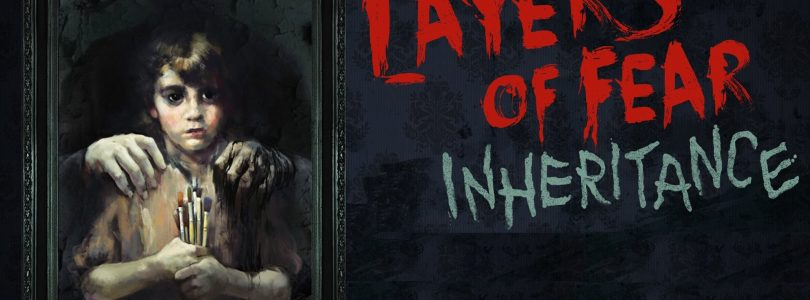 Layers of Fear: Inheritance Review