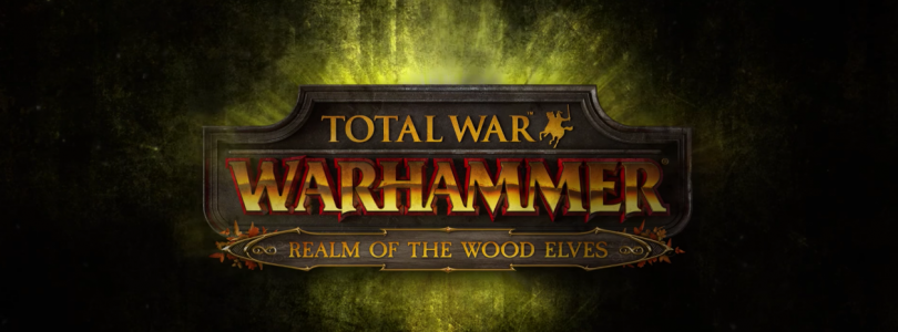 Total War: WARHAMMER – Realm of The Wood Elves Details