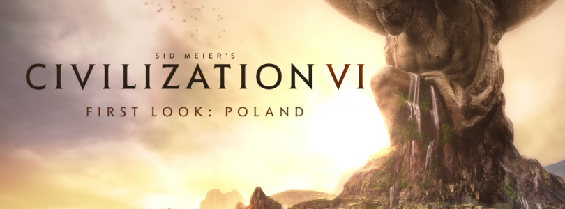 Civilization VI – Poland Civilization and Vikings Scenario Pack Out Now