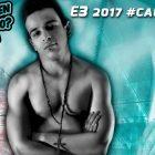 E3 2017: #callingit