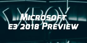 Microsoft E3 2018 Preview