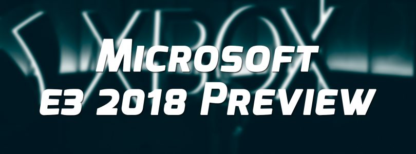 Microsoft E3 2018 Preview