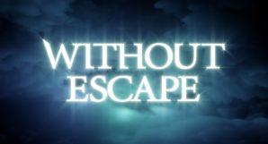 Without Escape Review