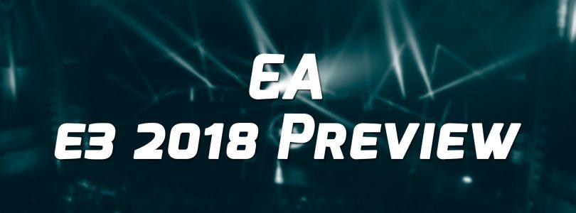 EA E3 2018 Preview