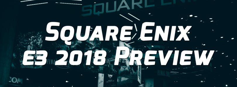Square Enix E3 2018 Preview