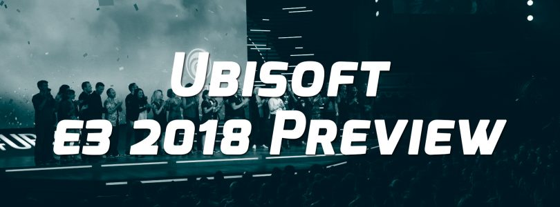 Ubisoft E3 2018 Preview