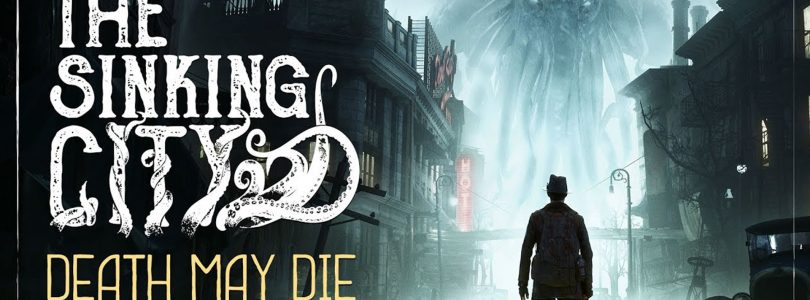 The Sinking City's Death May Die Trailer Is Eldritch Awesomeness