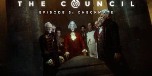 The Council Episode 5: Checkmate Review