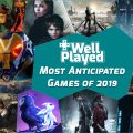 WellPlayed's Most Anticipated Games of 2019