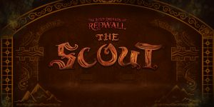 The Lost Legends of Redwall: The Scout Review