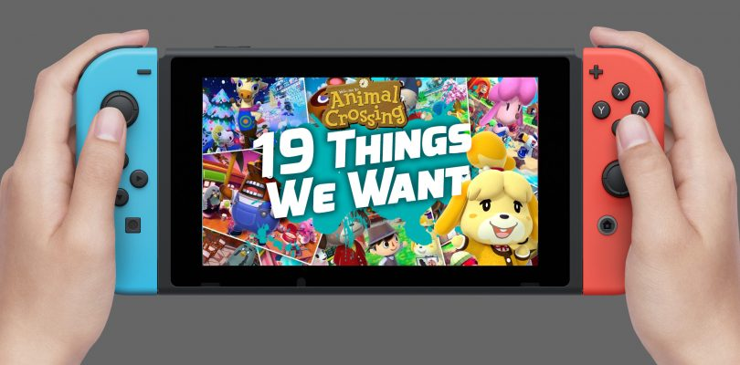 Animal Crossing For Switch – 19 Things We'd Like To See