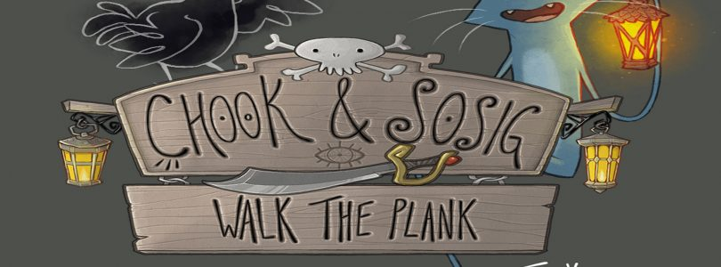 Chook & Sosig: Walk The Plank Preview