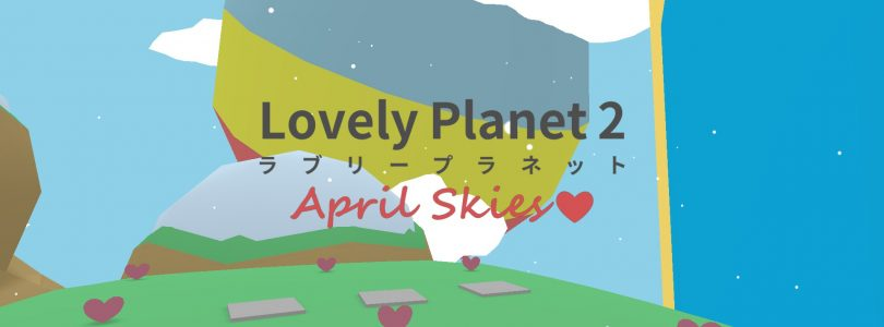 Lovely Planet 2: April Skies Review