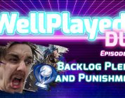 The WellPlayed DLC Podcast Episode 009 Is Available Now