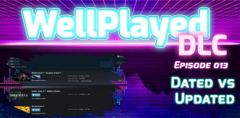 The WellPlayed DLC Podcast Episode 013 Is Available Now