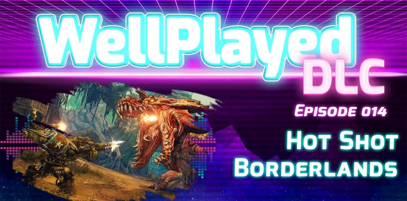The WellPlayed DLC Podcast Episode 014 Is Available Now