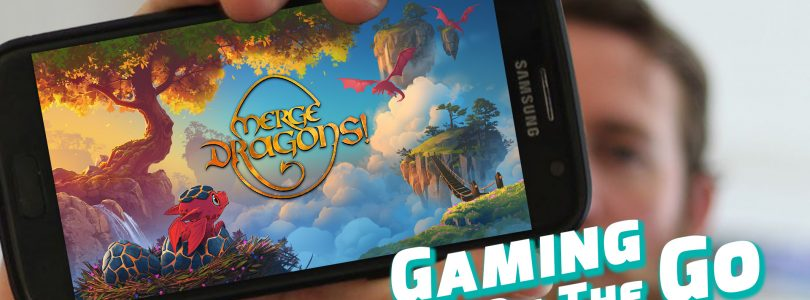 Gaming On The Go – Merge Dragons