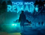 Psychological Horror Those Who Remain Gets A Gamescom Trailer