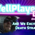 The WellPlayed DLC Podcast Episode 019 Is Available Now