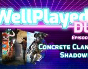 The WellPlayed DLC Podcast Episode 021 Is Available Now