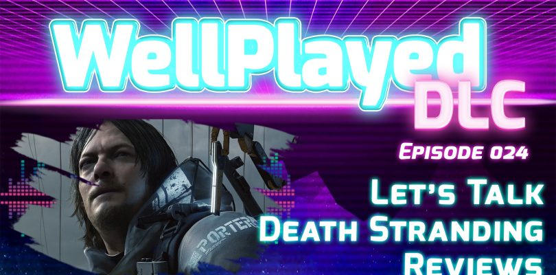 The WellPlayed DLC Podcast Episode 024 Is Available Now