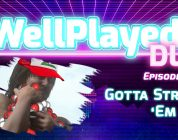 The WellPlayed DLC Podcast Episode 025 Is Available Now