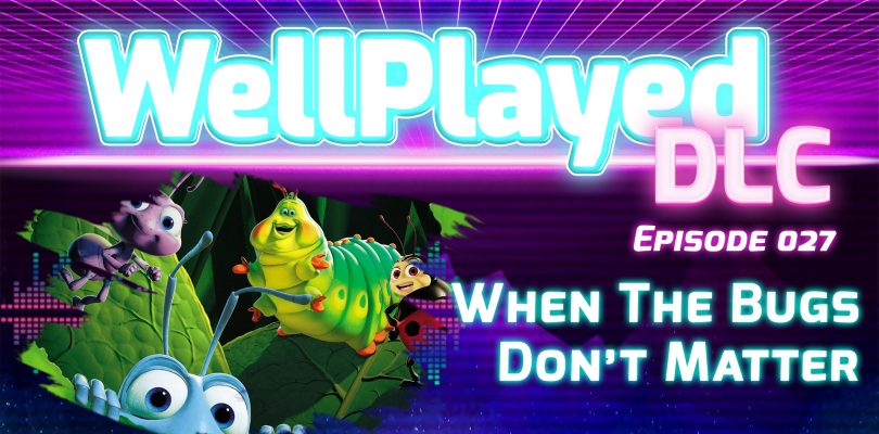 The WellPlayed DLC Podcast Episode 027 Is Available Now
