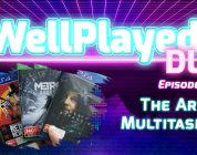 The WellPlayed DLC Podcast Episode 028 Is Available Now
