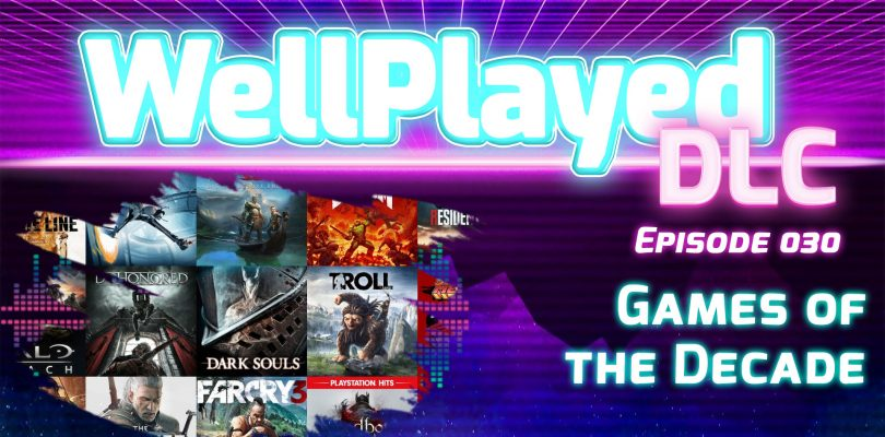 The WellPlayed DLC Podcast Episode 030 Is Available Now