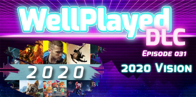 The WellPlayed DLC Podcast Episode 031 Is Available Now