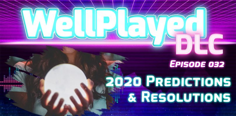 The WellPlayed DLC Podcast Episode 032 Available Is Now