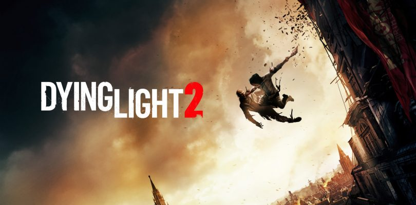 Dying Light 2 Has Been Delayed Until Further Notice