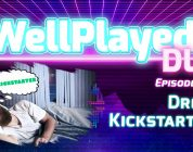 The WellPlayed DLC Podcast Episode 034 Is Out Now