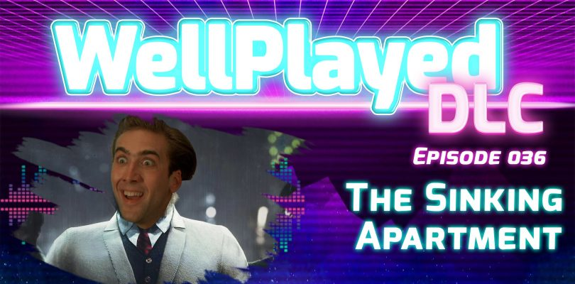 The WellPlayed DLC Podcast Episode 036 Is Out Now