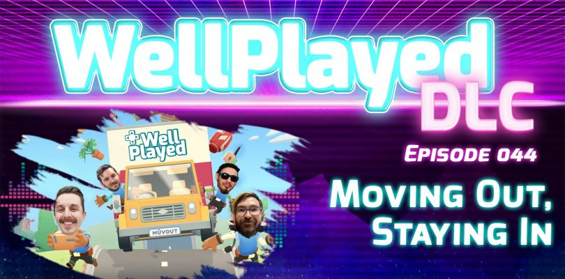 The WellPlayed DLC Podcast Episode 044 Is Out Now