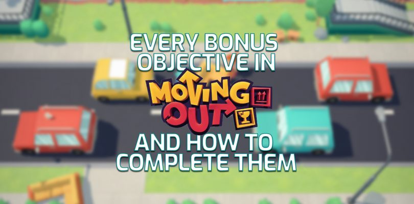 Moving Out – Every Bonus Objective And How To Complete Them