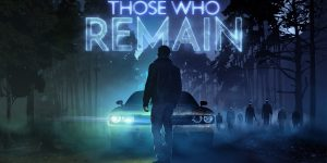 Those Who Remain Review