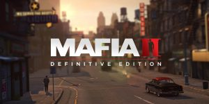 Mafia II: Definitive Edition Review