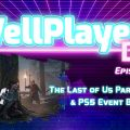 The WellPlayed DLC Podcast Episode 050 Is Out Now