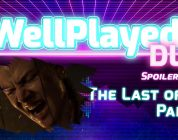 The WellPlayed DLC Spoilercast For The Last Of Us Part II Out Now