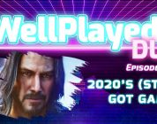 The WellPlayed DLC Podcast Episode 054 Is Out Now