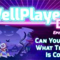 The WellPlayed DLC Podcast Episode 056 Is Out Now
