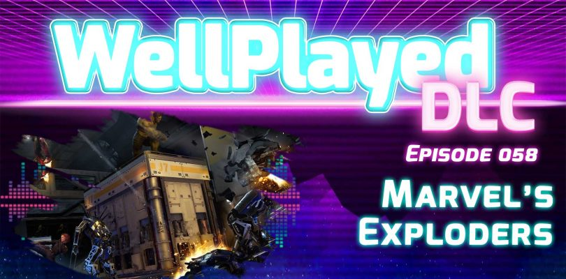 The WellPlayed DLC Podcast Episode 058 Is Out Now
