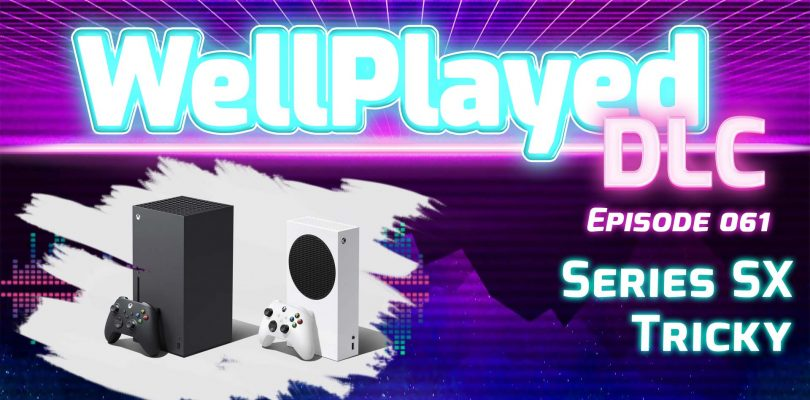 The WellPlayed DLC Podcast Episode 061 Is Out Now