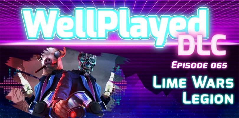 The WellPlayed DLC Podcast Episode 065 Is Out Now